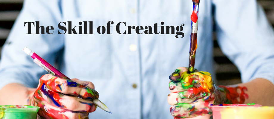 The Skill of Creating